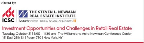 Investment Opportunities & Challenges in Retail Real Estate, presented by ICSC and Steven L. Newman Real Estate Institute